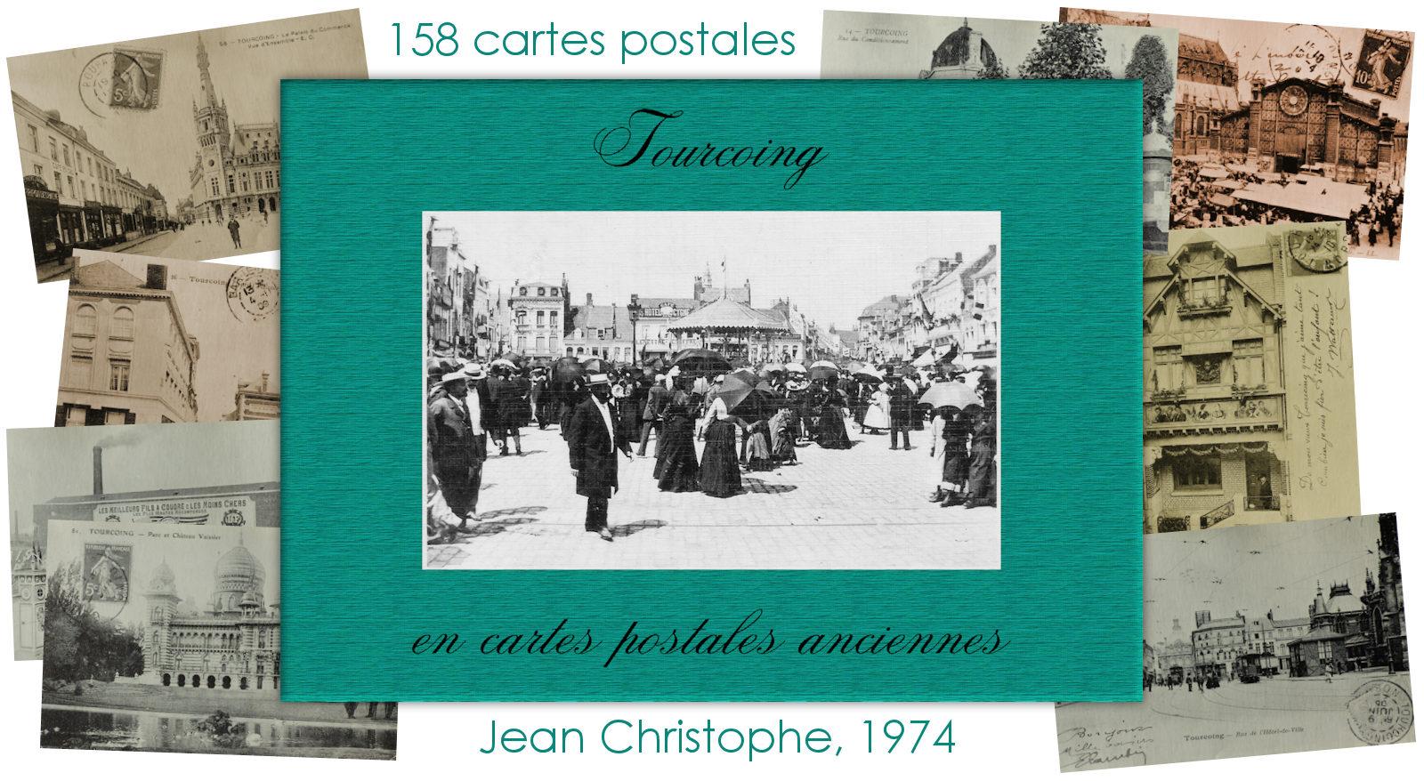 Jean Christophe, Tourcoing en cartes postales anciennes, 1974.