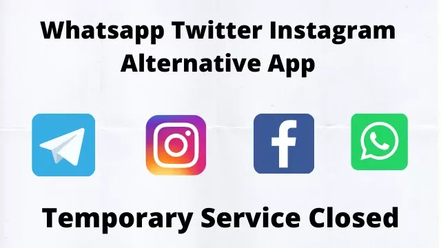 Whatsapp Twitter Instagram Temporary Service Is Closed