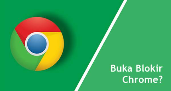 Cara Membuka Situs Diblokir di Google Chrome