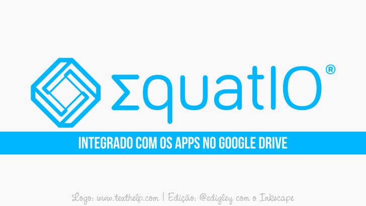 EquatIO: Documentos Google + Reconhecimento de escrita em tempo real + Latex