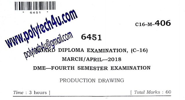 DIPLOMA PRODUCTION DRAWING OLD QUESTION PAPER 2018