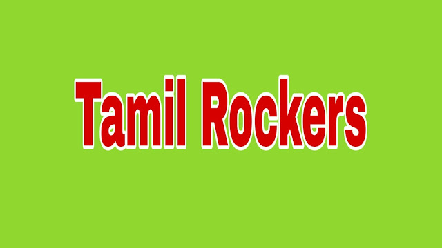 Download Tamilrockers 2019 HD Movies , Malayalam, Telugu, Tamil Movies | know all about Tamil Rockers