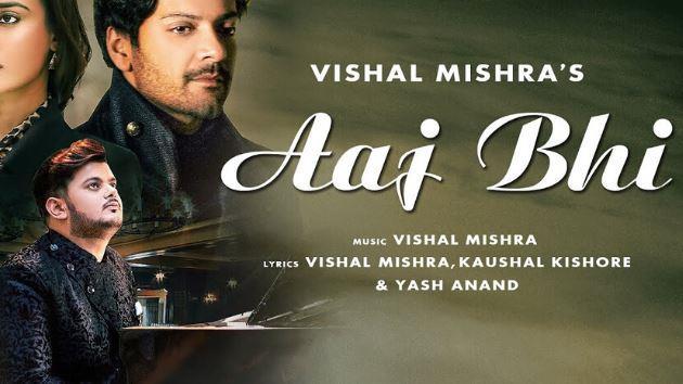 Aaj Bhi Lyrics - Vishal Mishra Song Download