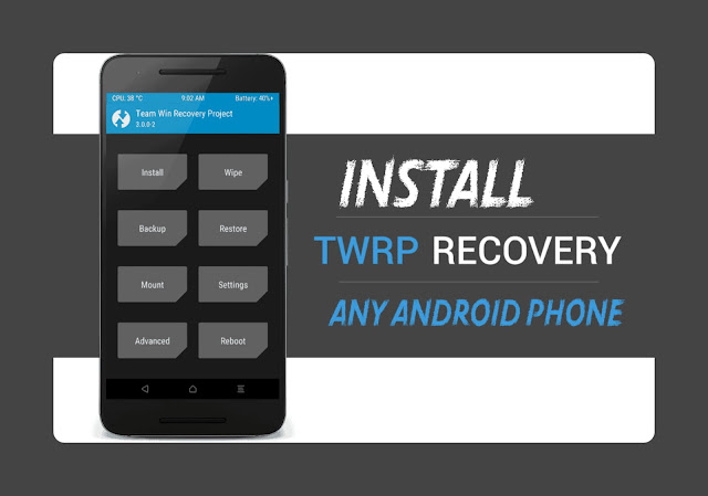 Install TWRP Recovery On Any Android Phone