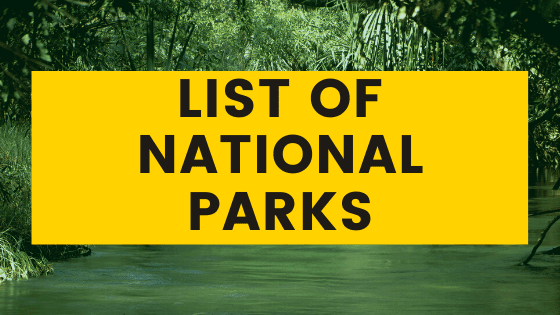List of National Parks in India | State Wise