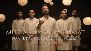 Mustafa Jan E Rehmat Lyrics | Atif Aslam | Md Owais Raza Qadri