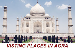 VISITING PLACES IN AGRA