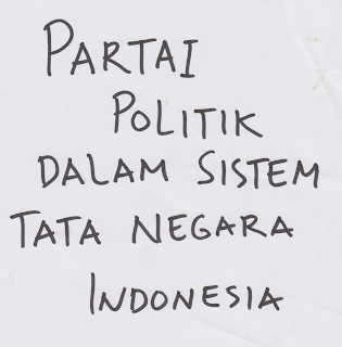 Eksistensi Dan Fungsi Serta Peran Strategis Partai Politik Dalam Sistem Ketatanegaraan Dan Pemilu/Pilkada Di Indonesia