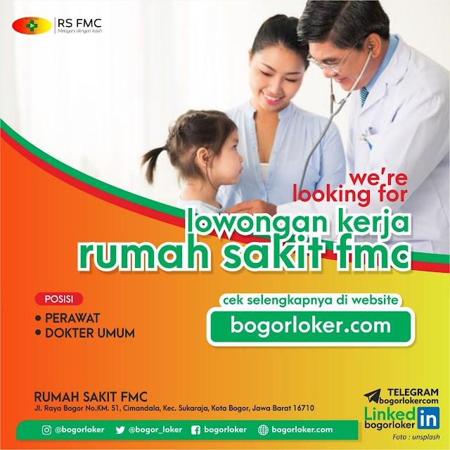 Loker Dokter Umum RS FMC Kota Bogor, Jawa Barat