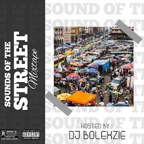 https://www.edoloaded.com/2020/06/01/dj-bolexzie-sounds-of-the-street-mixt/