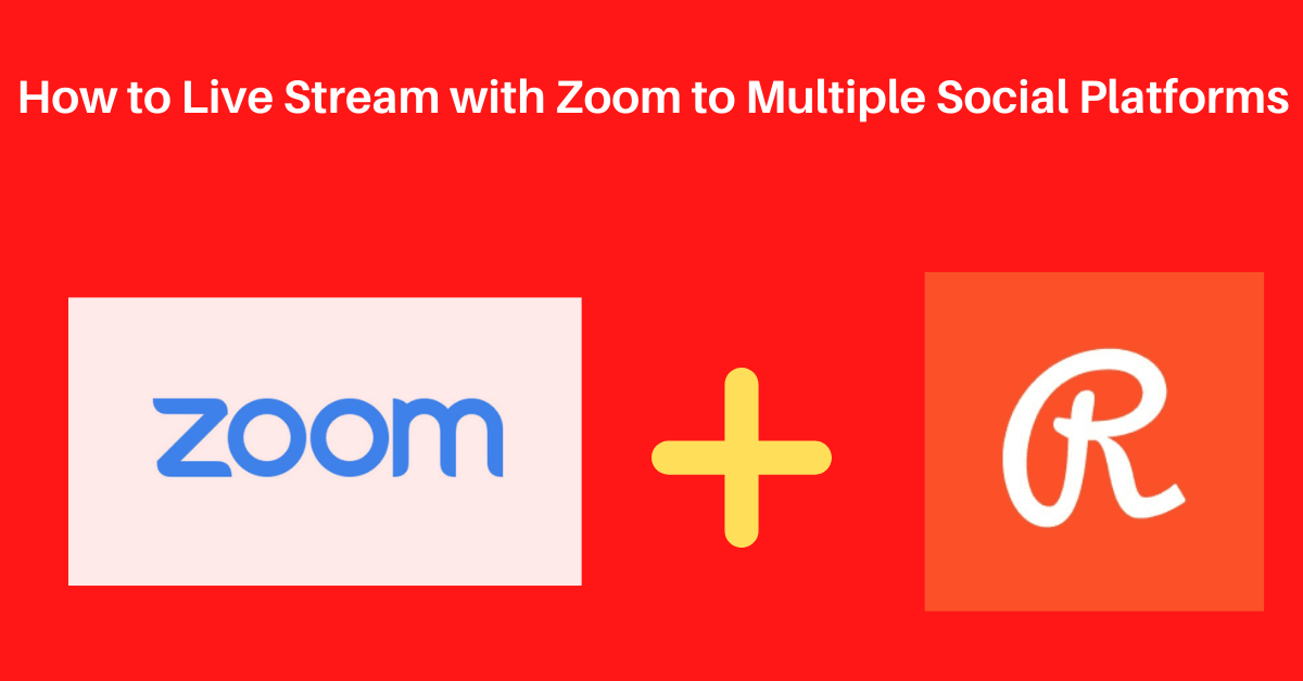 How To Do a Live Streaming Webcast from Zoom to Social Media