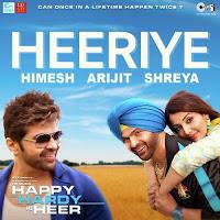 Heeriye Full Lyrics Song 2019 - Happy Hardy and Heer - Arijit Singh - Shreya Ghoshal