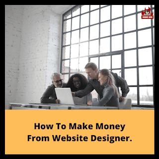 How To Make Money From Website Designer.