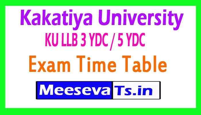 Kakatiya University KU LLB 3 YDC / 5 YDC Exam Time Table Download