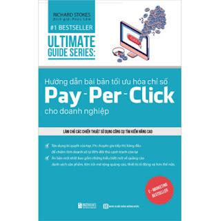 Hướng Dẫn Bài Bản Tối Ưu Hóa Chỉ Số Pay - Per - Click Cho Doanh Nghiệp Làm Chủ Các Chiến Thuật Sử Dụng Công Cụ Tìm Kiếm Nâng Cao ebook PDF EPUB AWZ3 PRC MOBI