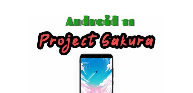 Project Sakura Android 11