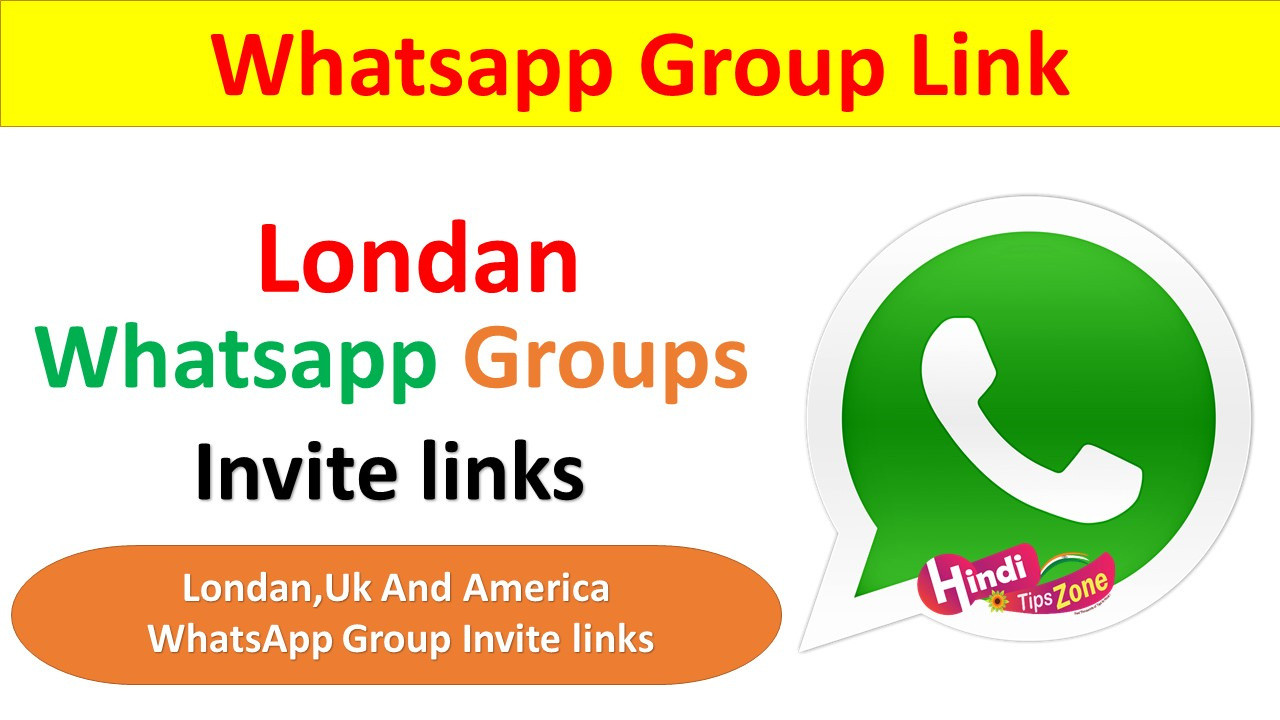 Londan WhatsApp Group Join Links | HindiTipsZone com