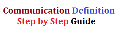 Communication Definition  Step by Step Guide