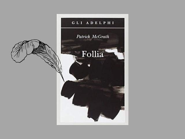 Follia: un romanzo psicologico di McGrath