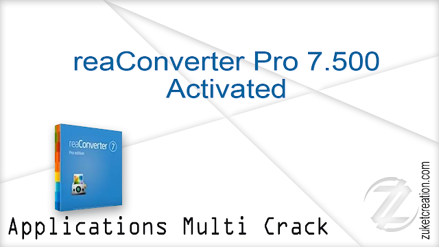 reaConverter Pro 7.500 Activated   |  332 MB