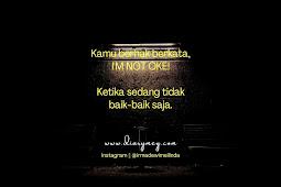 Berani Berkata, I'm Not Oke!