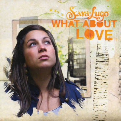 SARA LUGO - What about Love (2011)