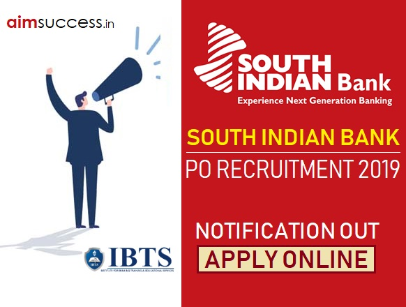 South Indian Bank PO Recruitment 2019 Notification Out, Apply Online!!