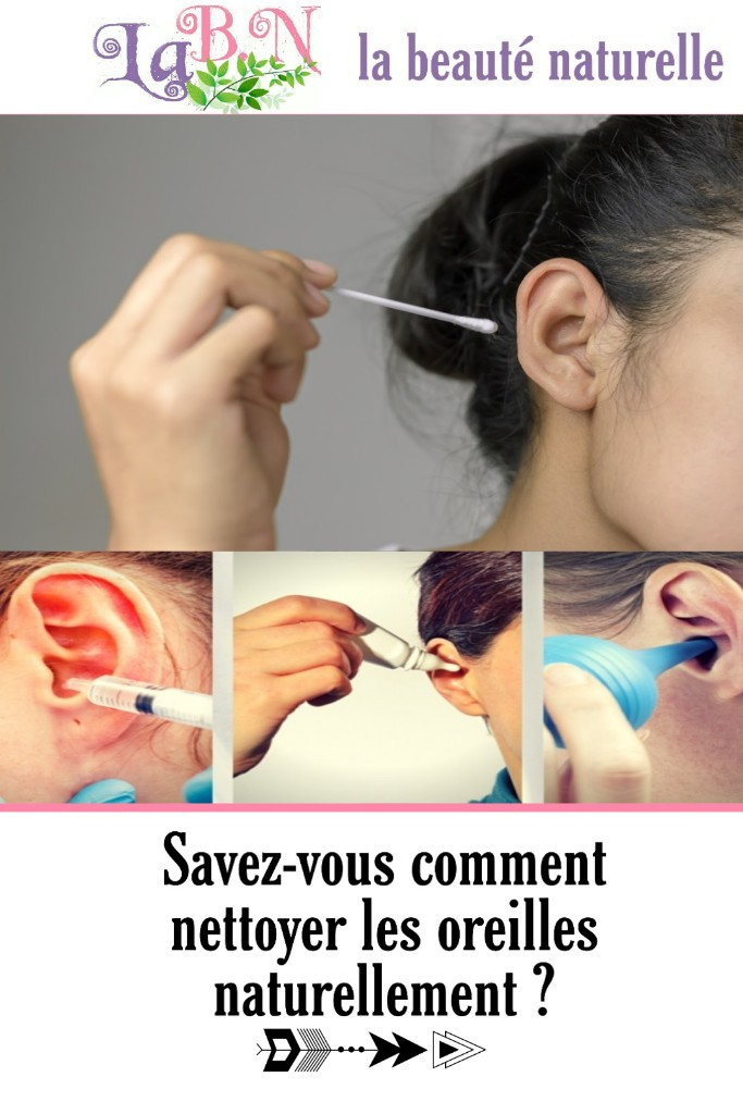 Savez-vous comment nettoyer les oreilles naturellement ?