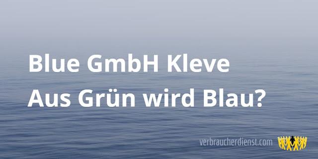 Titel: Blue GmbH Kleve | Aus Grün wird Blau?