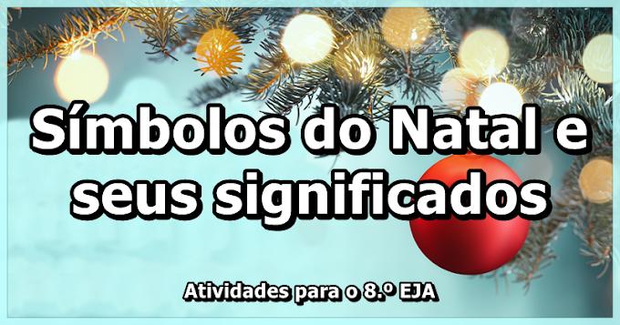 Símbolos do Natal e seus significados - Atividades de Artes para o 8.º EJA