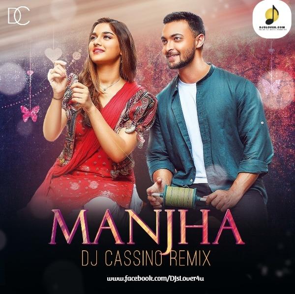 Manjha Remix DJ Cassino