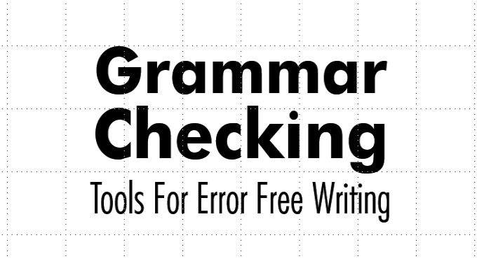 Best Grammar Checking Tools For Error Free Writing