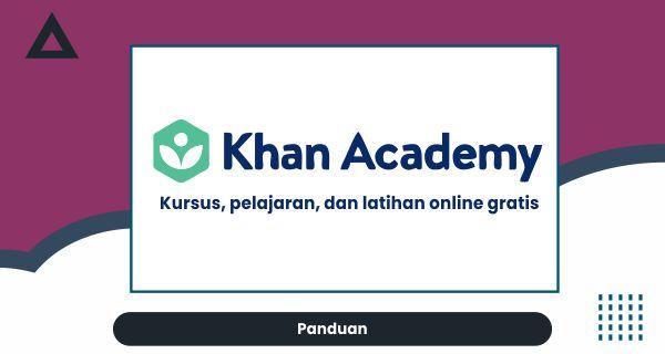 khan academy -Kursus, pelajaran, dan latihan online gratis
