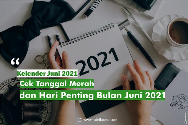 Kalender Juni 2021, Tanggal merah dan hari besar juni 2021