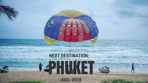 Next Destination: Phuket, Thailand