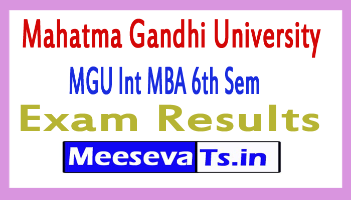 Mahatma Gandhi University Int MBA 6th Sem Exam Results