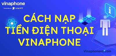 Cách Nạp tiền, Nạp thẻ cào điện thoại VinaPhone nhanh nhất! vinaphonevn.com