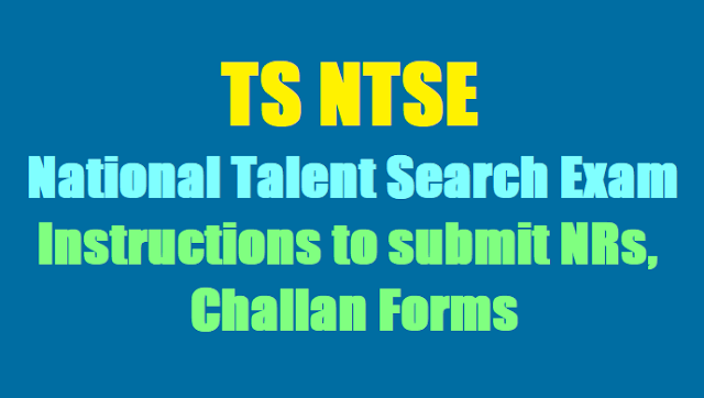 qTS NTSE,National Talent Search Exam 2017 Instructions to submit NRs, Challan Forms