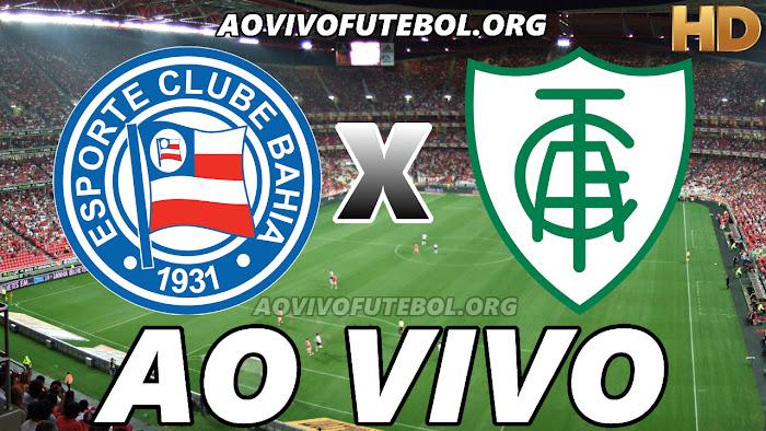 Assistir Bahia x América Mineiro Ao Vivo Online Grátis