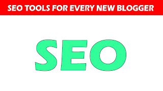 4 Best SEO Tools For Every New Blogger - 2020