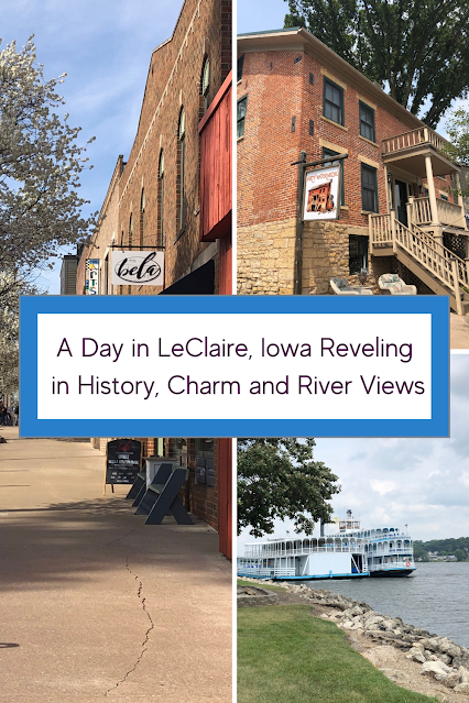 A Day in Le Claire, Iowa Reveling  in History, River Views and a Jubilant Downtown