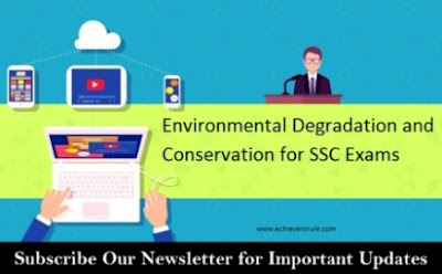 Environmental Degradation and Conservation for SSC Exams
