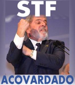 Lula chama STF de acovardado e ataca Moro