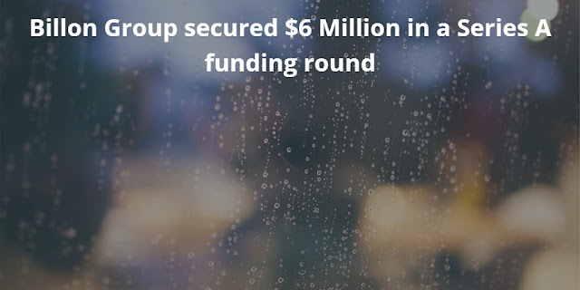 Billon Group secured $6 Million in a Series A Funding Round for its Distributed Ledger Platform