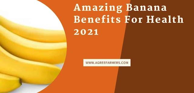 Amazing Banana Benefits For Health 2021