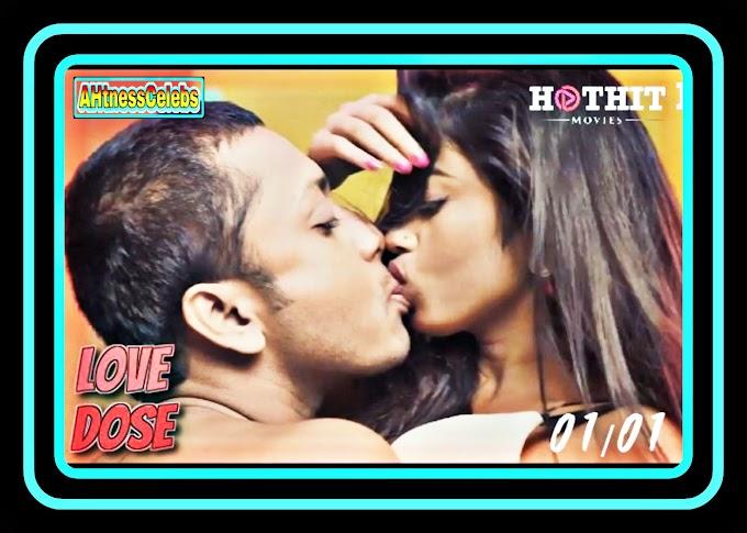Love Dose (2021) - HotHit Hindi Hot Web Series (S01E01)