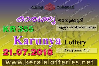 Kerala Lottery Results 21-07-2018 Karunya KR-355 Lottery Result keralalotteries.net, Kerala Lottery, Kerala Lottery Results, Kerala Lottery Result Live, Karunya, Karunya Lottery Results,