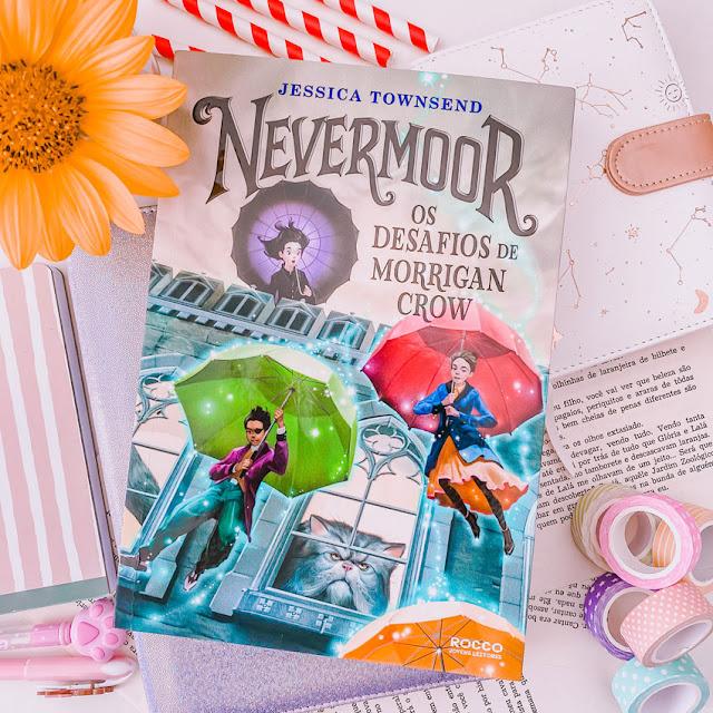 Nevermoor - Os Desafios De Morrigan Crow - Jessica Townsend