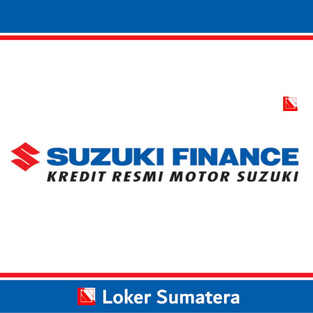 Lowongan Kerja Terbaru PT Suzuki Finance Indonesia Bengkulu