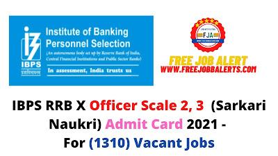 Sarkari Exam: IBPS RRB X Officer Scale II, III (Sarkari Naukri) Admit Card 2021 - For (1310) Vacant Jobs